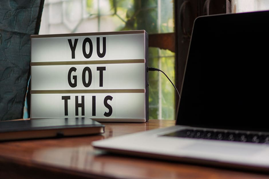 A sign that says you got this